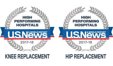 High Performing Hospital for Hip and Knee Replacement, U.S. News and World Report, 2017-2018